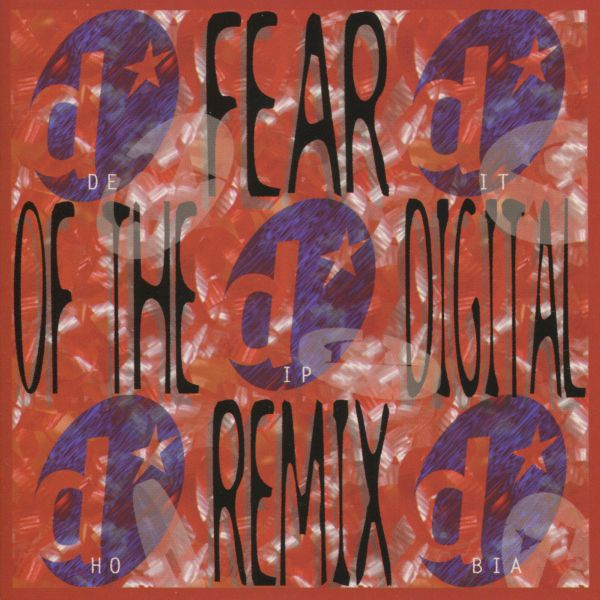 Deitiphobia - Fear Of The Digital Remix
